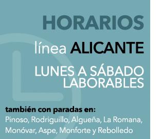 Consultar horarios linea Alicante (de lunes a sabados laborales) con paradas en Pinoso, Rodriguillo, Algueña, La Romana, Monovar, Aspe, Monforte y Rebolledo
